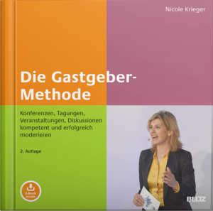 Buch Die Gastgeber-Methode Konferenzen, Tagungen, Veranstaltungen, Diskussionen kompetent und erfolgreich moderieren. Mit E-Book inside